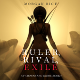 Ruler, Rival, Exile (Of Crowns and Glory - Book Seven)