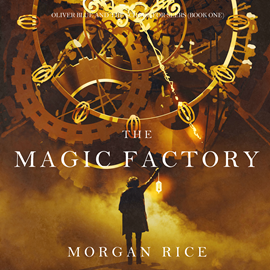 Audiobook The Magic Factory (Oliver Blue and the School for Seers - Book One)  - autor Morgan Rice   - czyta Harper Reeves