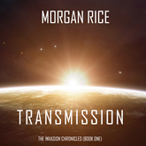 Transmission (The Invasion Chronicles - Book One): A Science Fiction Thriller