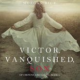 Audiobook Victor, Vanquished, Son (Of Crowns and Glory - Book Eight)  - autor Morgan Rice   - czyta Wayne Farrell