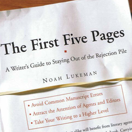 Audiobook The First Five Pages: A Writer's Guide To Staying Out of the Rejection Pile  - autor Noah Lukeman   - czyta Angus Freathy