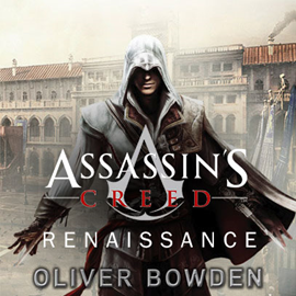 Audiobook Assassin's Creed. Renesans  - autor Oliver Bowden   - czyta Wojciech Stagenalski