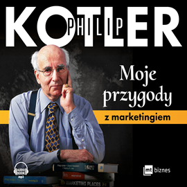 Audiobook Moje przygody z marketingiem  - autor Philip Kotler   - czyta Robert Michalak