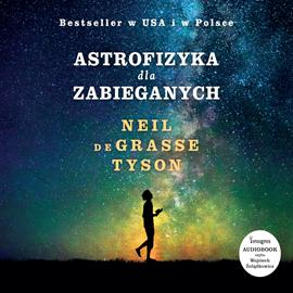 Neil deGrasse Tyson - Astrofizyka dla zabieganych (2017)