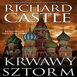 Audiobook Krwawy sztorm (Tom III)  - autor Richard Castle   - czyta Filip Kosior