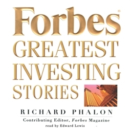Audiobook Forbes Greatest Investing Stories  - autor Richard Phalon   - czyta Edward Lewis