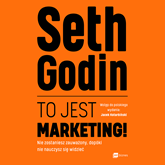 Audiobook To jest marketing!  - autor Seth Godin   - czyta Wojciech Masiak