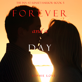 Audiobook Forever and a Day (The Inn at Sunset Harbor - Book Five)  - autor Sophie Love   - czyta Elaine Wise