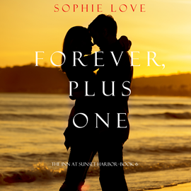 Audiobook Forever, Plus One (The Inn at Sunset Harbor - Book Six)  - autor Sophie Love   - czyta Elaine Wise