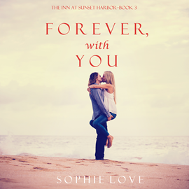 Audiobook Forever, With You (The Inn at Sunset Harbor - Book Three)  - autor Sophie Love   - czyta Elaine Wise