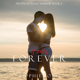 Audiobook If Only Forever (The Inn at Sunset Harbor - Book Four)  - autor Sophie Love   - czyta Elaine Wise