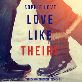 Audiobook Love Like Theirs (The Romance Chronicles - Book Four)  - autor Sophie Love   - czyta Alicia Yoder