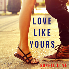 Audiobook Love Like Yours (The Romance Chronicles - Book Five)  - autor Sophie Love   - czyta Alicia Yoder