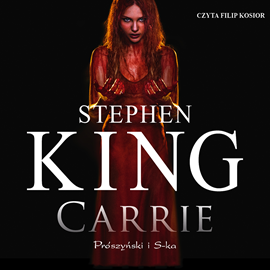 Audiobook Carrie  - autor Stephen King   - czyta Filip Kosior