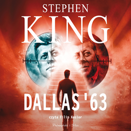 Audiobook Dallas 63  - autor Stephen King   - czyta Filip Kosior