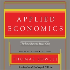Audiobook Applied Economics. Thinking Beyond Stage One: Second Edition  - autor Thomas Sowell   - czyta Bill Wallace