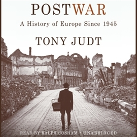 Audiobook Postwar. A History of Europe Since 1945  - autor Tony Judt   - czyta Ralph Cosham