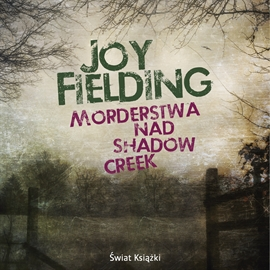 Audiobook Morderstwa nad Shadow Creek  - autor Joy Fielding   - czyta Joanna Gajór
