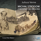 Michał Strogow. Z Moskwy do Irkucka