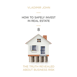 Audiobook HOW TO SAFELY INVEST IN REAL ESTATE  - autor Vladimir John   - czyta zespół aktorów