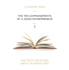 Audiobook TEN COMMANDMENTS OF A GOOD ENTREPRENEUR  - autor Vladimir John   - czyta zespół aktorów