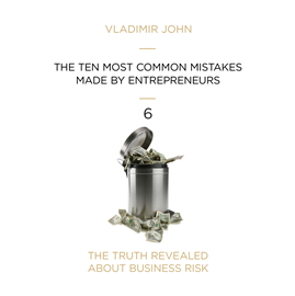 Audiobook THE TEN MOST COMMON MISTAKES MADE BY ENTREPRENEURS  - autor Vladimir John   - czyta zespół aktorów