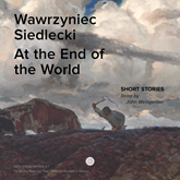 Audiobook At the End of the World  - autor Wawrzyniec Siedlecki   - czyta John Weisgerber
