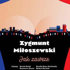 Audiobook Jak zawsze  - autor Zygmunt Miłoszewski   - czyta zespół aktorów