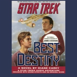 Ljudbok STAR TREK: BEST DESTINY  - författare Diane Carey