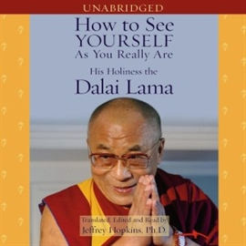 Ljudbok How to See Yourself As You Really Are  - författare His Holiness the Dalai Lama