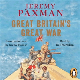 Ljudbok Great Britain's Great War  - författare Jeremy Paxman   - läser Roy McMillan