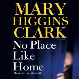 Ljudbok No Place Like Home (abridged)  - författare Mary Higgins Clark   - läser Jan Maxwell