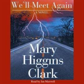 Ljudbok We'll Meet Again  - författare Mary Higgins Clark   - läser Jan Maxwell