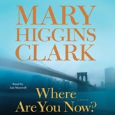 Ljudbok Where Are You Now? (abridged)  - författare Mary Higgins Clark   - läser Jan Maxwell