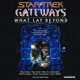Ljudbok Star Trek Gateways: What Lay Beyond  - författare Peter David   - läser David Kaye