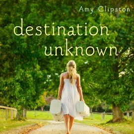 Ljudbok Destination Unknown  - författare Aimee Lilly   - läser Amy Clipston