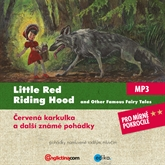 Little Red Riding Hood and Other Famous Fairy Tales