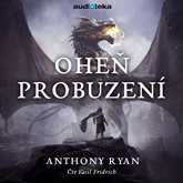 Audiokniha Oheň probuzení  - autor Anthony Ryan   - interpret Vasil Fridrich