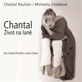 Audiokniha Chantal - Život na laně  - autor Chantal Poullain   - interpret skupina hercov