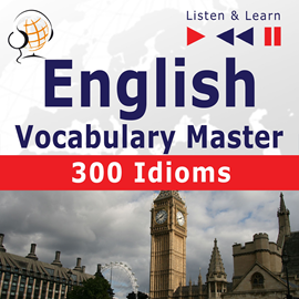 Audiokniha English Vocabulary Master: 300 Idioms  - autor Dorota Guzik;Dominika Tkaczyk   - interpret Maybe Theatre Company