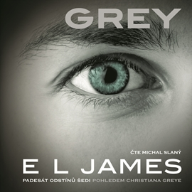 Audiokniha Grey  - autor E L James   - interpret Michal Slaný