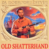 Audiokniha Old Shatterhand  - autor Karel May   - interpret skupina hercov