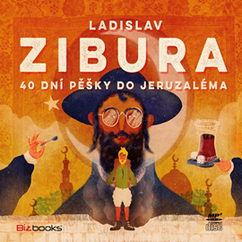 Audiokniha 40 dní pěšky do Jeruzaléma  - autor Ladislav Zibura   - interpret Ladislav Zibura