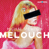 Audiokniha Melouch  - autor Michal Viewegh   - interpret Otakar Brousek ml.