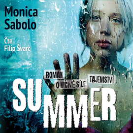 Audiokniha Summer  - autor Monica Sabolo   - interpret Filip Švarc