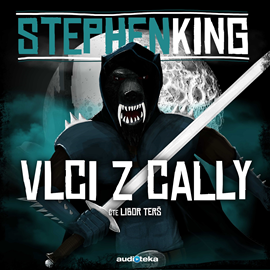 Audiokniha Vlci z Cally  - autor Stephen King   - interpret Libor Terš