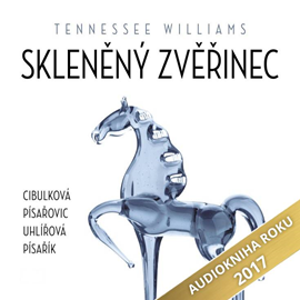 Audiokniha Skleněný zvěřinec  - autor Tennessee Williams   - interpret skupina hercov