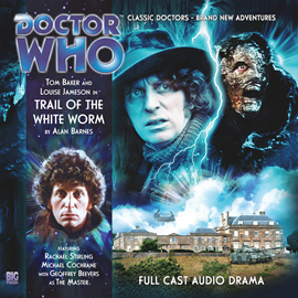 Sesli kitap The 4th Doctor Adventures, Series 1.5: Trail of the White Worm  - yazar Alan Barnes   - seslendiren seslendirmenler topluluğu