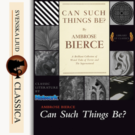 Sesli kitap Can Such Things Be?  - yazar Ambrose Bierce   - seslendiren Roger Melin