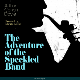 Sesli kitap The Adventure of the Speckled Band  - yazar Arthur Conan Doyle   - seslendiren Edward Miller
